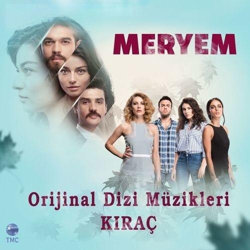 Kıraç - Meryem Orjinal Dizi Müzikleri (2017) Full Albüm İndir