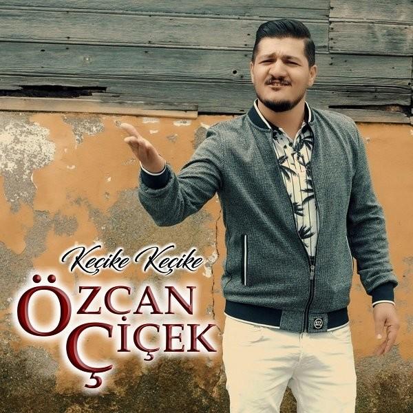 Özcan Çiçek Keçike Keçike 2019 Single Flac full albüm indir