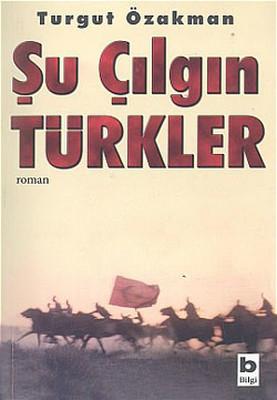 Turgut Özakman Şu Çılgın Türkler Pdf