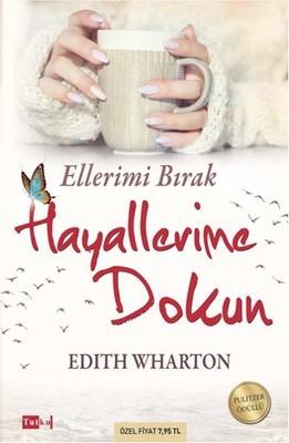 Edith Wharton Ellerimi Bırak Hayallerime Dokun Pdf