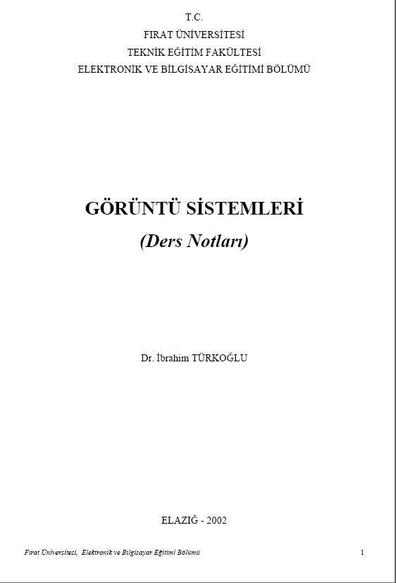 Görüntü Sistemleri Ders Notları - Dr. İbrahim Türkoğlu - Fırat Üniversitesi Pdf