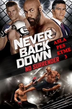 Asla Pes Etme 3 - Never Back Down No Surrender | 2016 | BRRip XviD | Türkçe Dublaj - Teklink indir