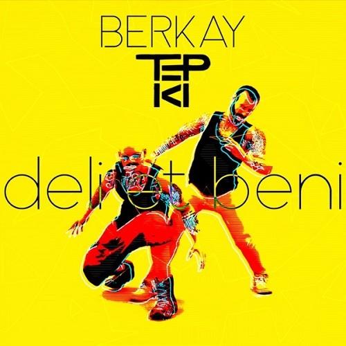 Berkay & Tepki - Deli Et Beni (2019) Single Albüm İndir