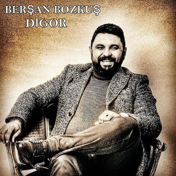 Berşan Bozkuş Digor 2019 Single full albüm indir