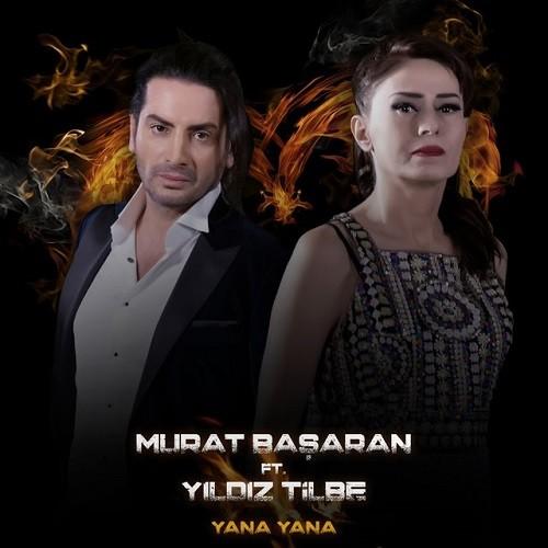 Murat Başaran & Yıldız Tilbe - Yana Yana (2019) İndir Sözleri