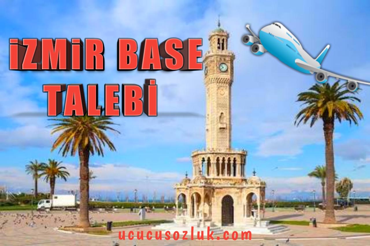 izmir base talebi
