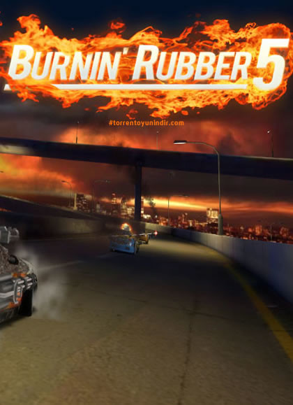 Burnin' Rubber 5 HD full torrent indir