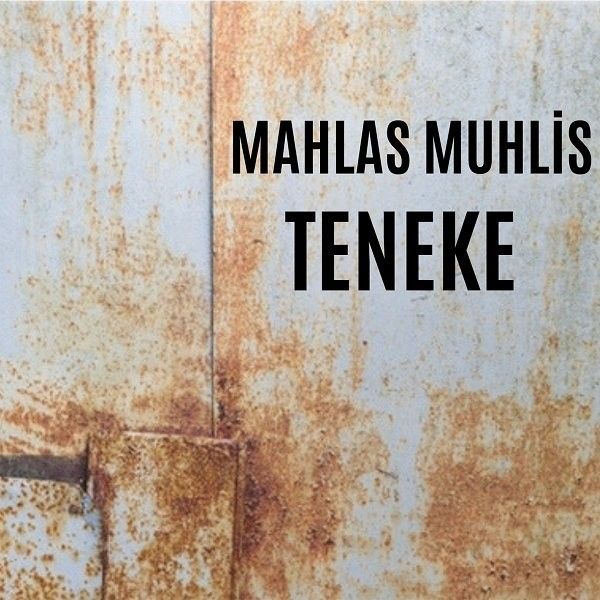 Mahlas Muhlis Teneke 2019 Single Flac full albüm indir