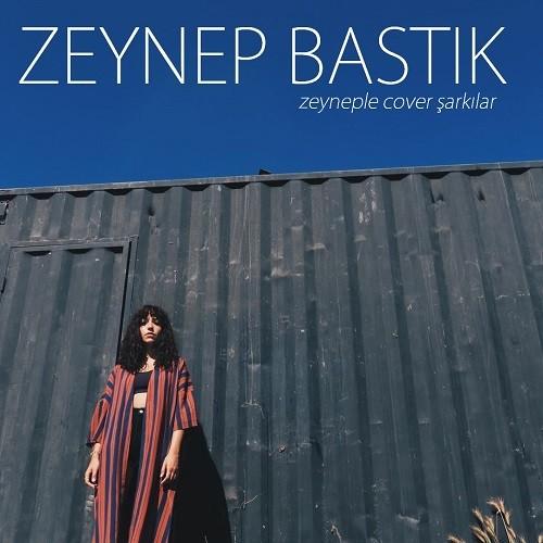 Zeynep Bastık - Cover Şarkılar (2019) Full Albüm İndir