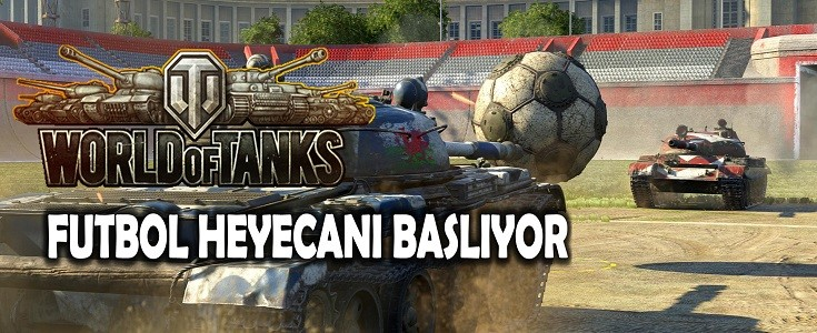 World of Tanks Futbol Heyecani Basliyor