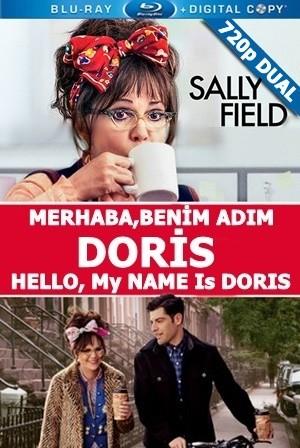 Merhaba, Benim Adım Doris - Hello, My Name Is Doris | 2015 | BluRay 720p x264 | DUAL TR-EN - Teklink indir