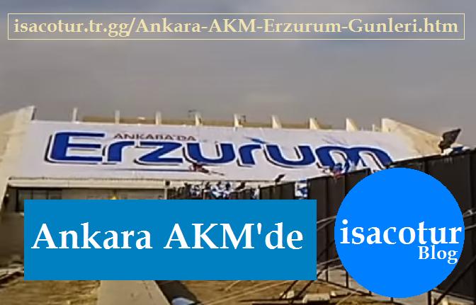 Ankara'da 4.Erzurum Günleri