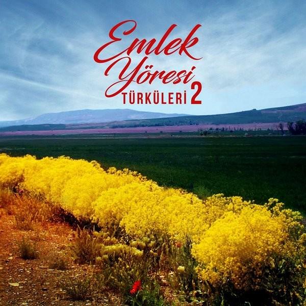 Emlek Yöresi Türküleri Vol.2 2019 Full Albüm İndir
