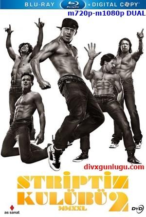 Striptiz Kulübü 2 – Magic Mike XXL 2015 m720p-m1080p Mkv DuaL TR-EN – Tek Link