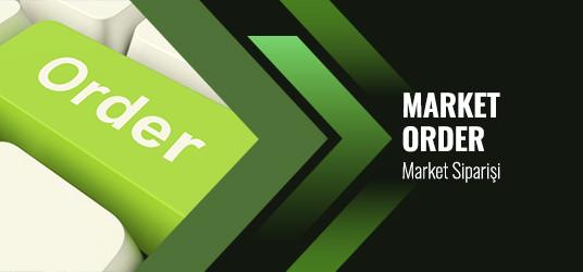 Market Order (Piyasa Emri) Nedir?