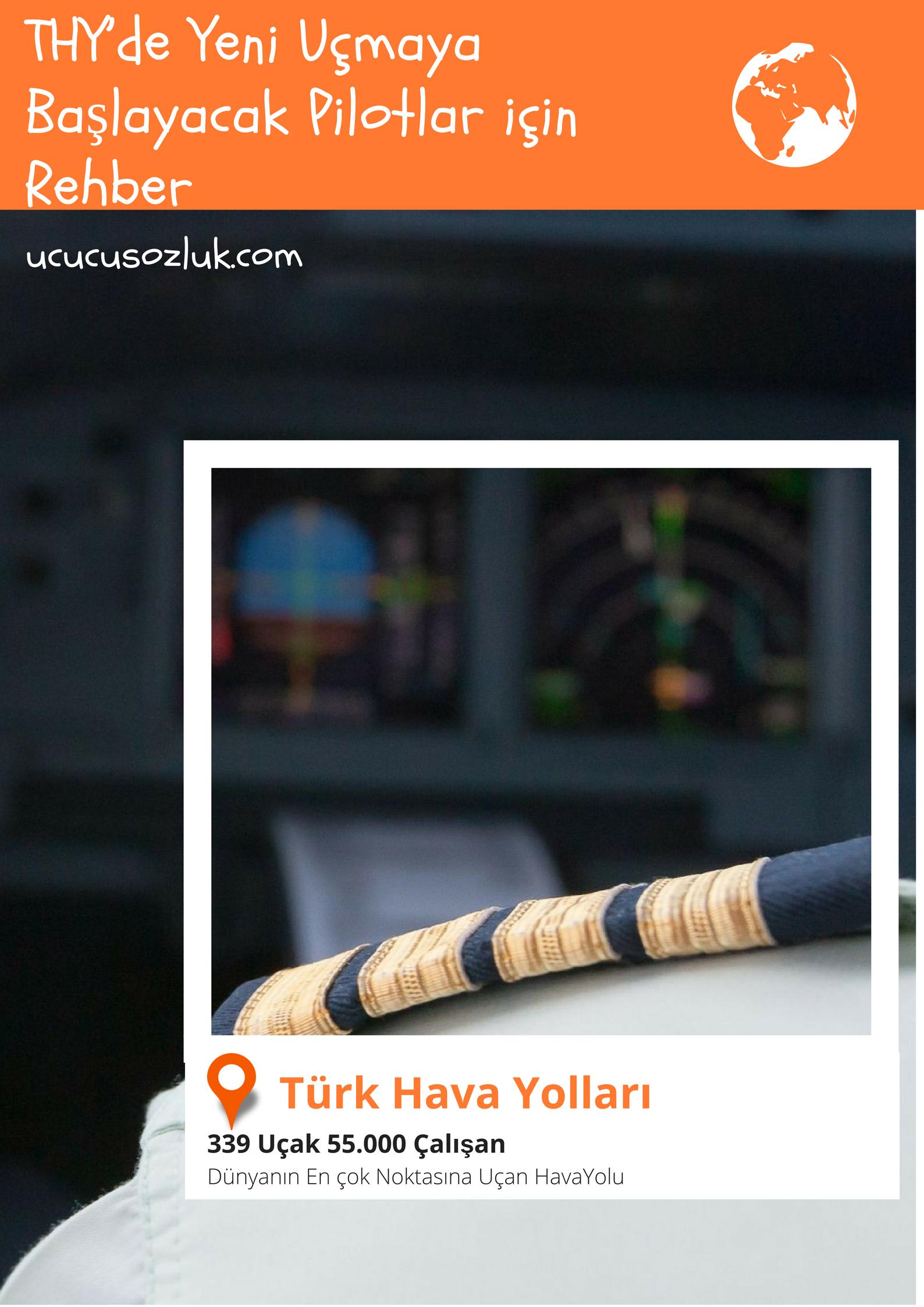 THY'de Yeni Uçmaya Başlayacak Pilotlar için Rehber
