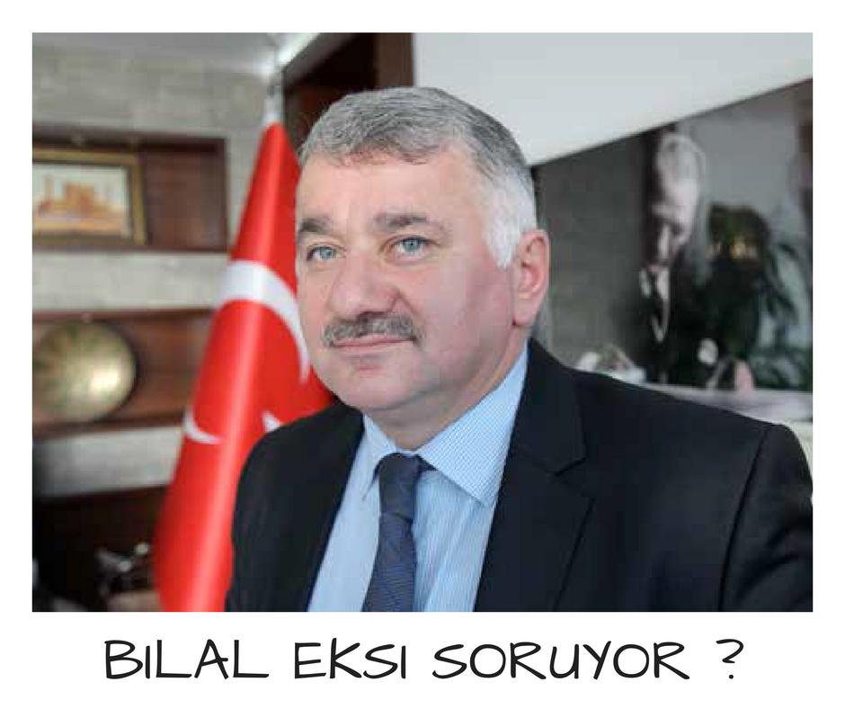 Bilal EKŞİ soruyor