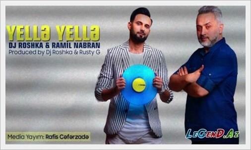 Ramil Nabran ft. Dj Roshka - Yellə Yellə / 2017