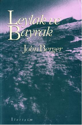 John Berger Leylak ve Bayrak Pdf
