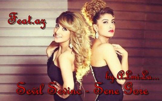 Sevil Sevinc - Sənə Görə (feat.az)