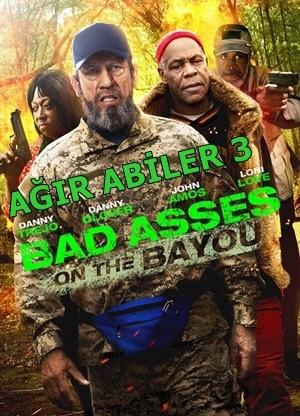 Ağır Abiler 3 – Bad Ass 3: Bad Asses on the Bayou 2015 BRRip XviD Türkçe Dublaj – Tek Link