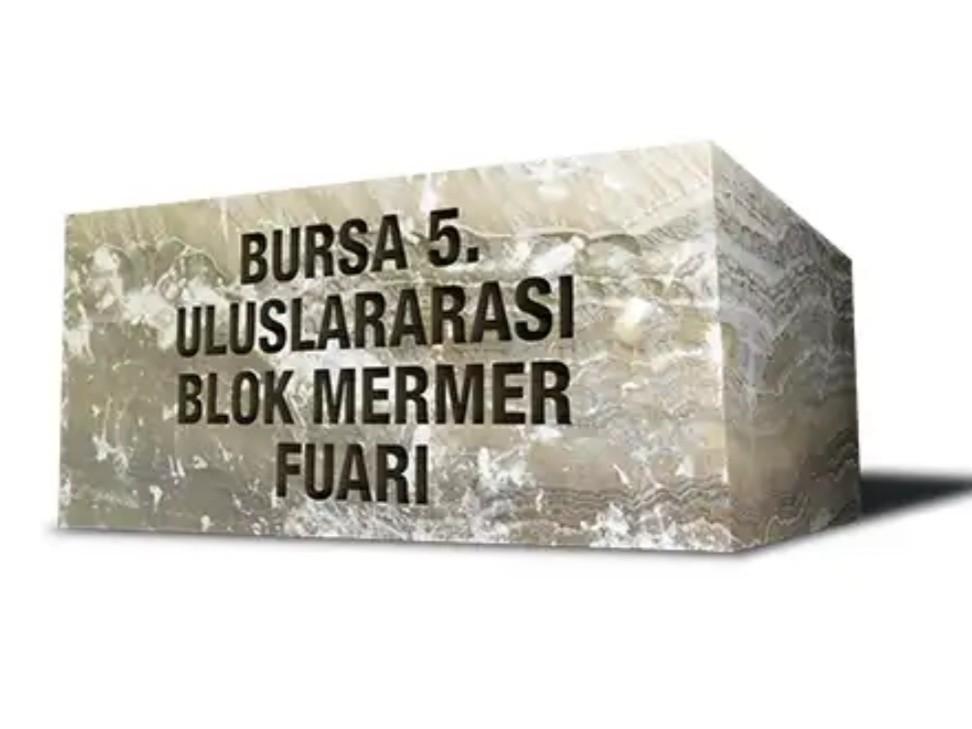Bursa 5.Uluslararası Blok Mermer Fuarı