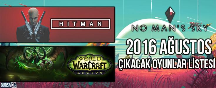 Ağustos 2016'da Çıkacak PC Oyunları