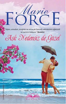 Marie Force Aşk Nedensiz de Güzel Pdf