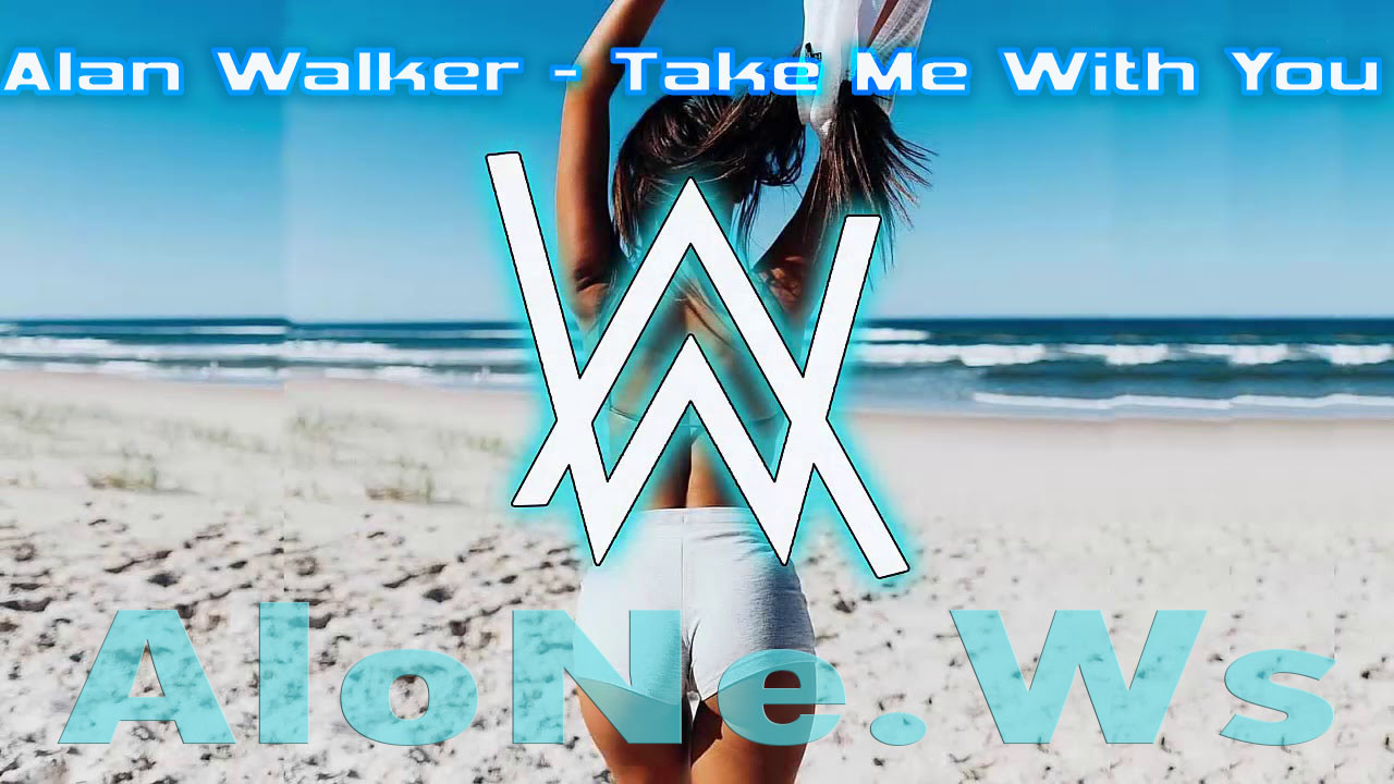 Alan Walker - Take Me With You (Official Video)