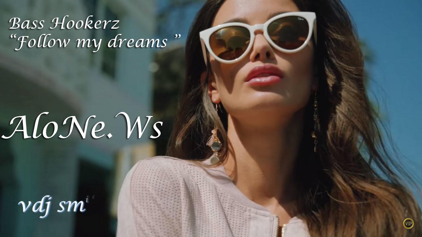 Basshookerz - Follow my dreams