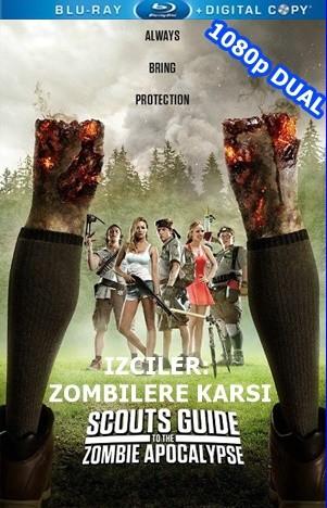 Izciler Zombilere Karşı – Scouts Guide To The Zombie Apocalypse 2015 BluRay 1080p x264 DUAL TR-EN – Tek Link