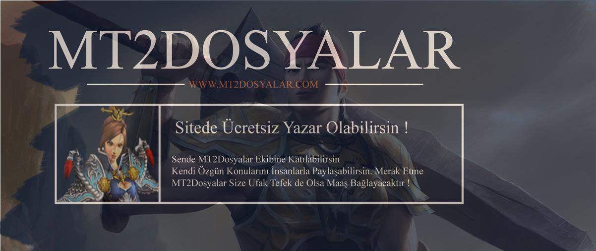 MT2Dosyalar Site Yazarlarını Arıyor ! Sende Aramıza Katıl !