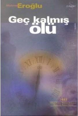 Mehmet Eroğlu Geç Kalmış Ölü Pdf E-kitap indir