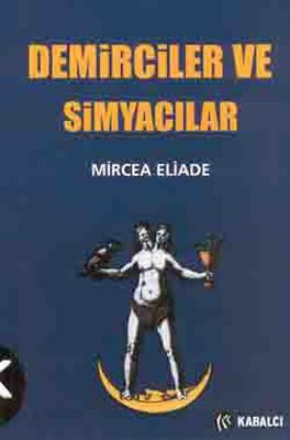 Mircea Eliade Demirciler ve Simyacılar Pdf