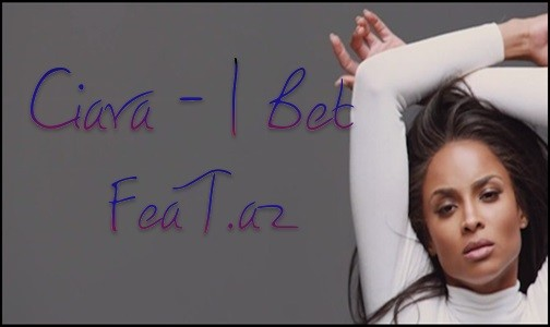 Ciara - I Bet.(Mp3 + Video)