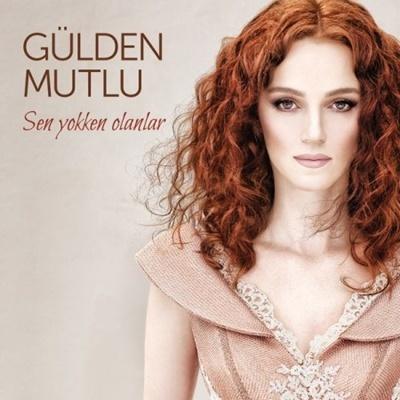 Gülden Mutlu – Sen Yokken Olanlar (2014) full albüm indir