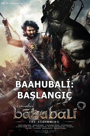Baahubali: Başlangıç - Baahubali: The Beginning | 2015 | BDRip XviD | Türkçe Dublaj - Tek Link