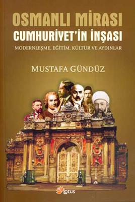 Mustafa Gündüz Osmanlı Mirası Cumhuriyet'in İnşası Pdf E-kitap indir