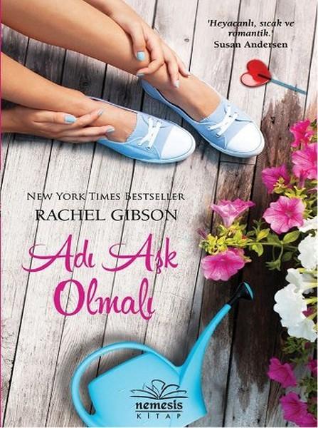 Adı Aşk Olmalı – Rachel Gibson PDF e-kitap indir