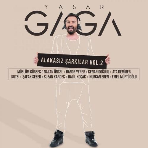Yaşar Gaga - Alakasız Şarkılar Vol. 2 (2019) Full Albüm İndir