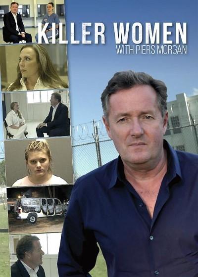 Piers Morganla Katil Kadınlar - Killer Women With Piers Morgan (2016) türkçe dublaj belgesel dizi indir