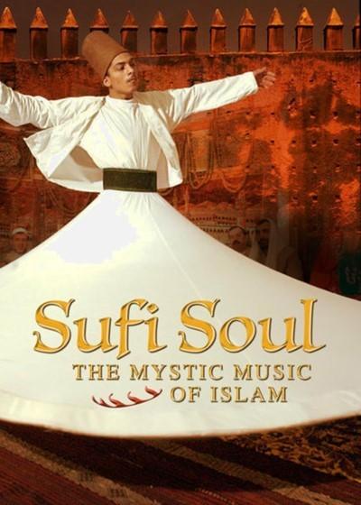 Sufi Soul: İslamın Mistik Müziği - The Mystic Music of Islam (2005) türkçe dublaj belgesel indir