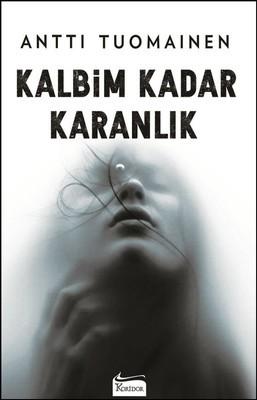 Antti Tuomainen Kalbim Kadar Karanlık Pdf E-kitap indir