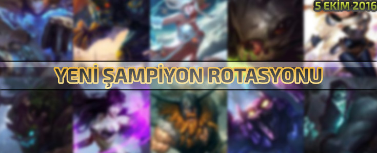 League of Legends 4 Ekim 2016 Şampiyon Rotasyonu