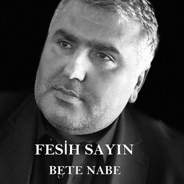Fesih Sayın Bete Nabe 2019 Single full albüm indir