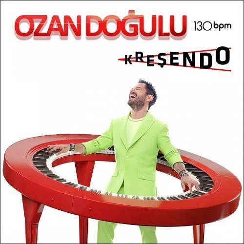 Ozan Doğulu - 130 Bpm Kreşendo (2019) Albüm İndir