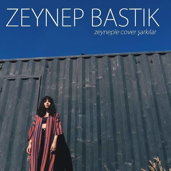 Zeynep Bastık Zeyneple Cover Şarkılar 2019 Full Albüm İndir