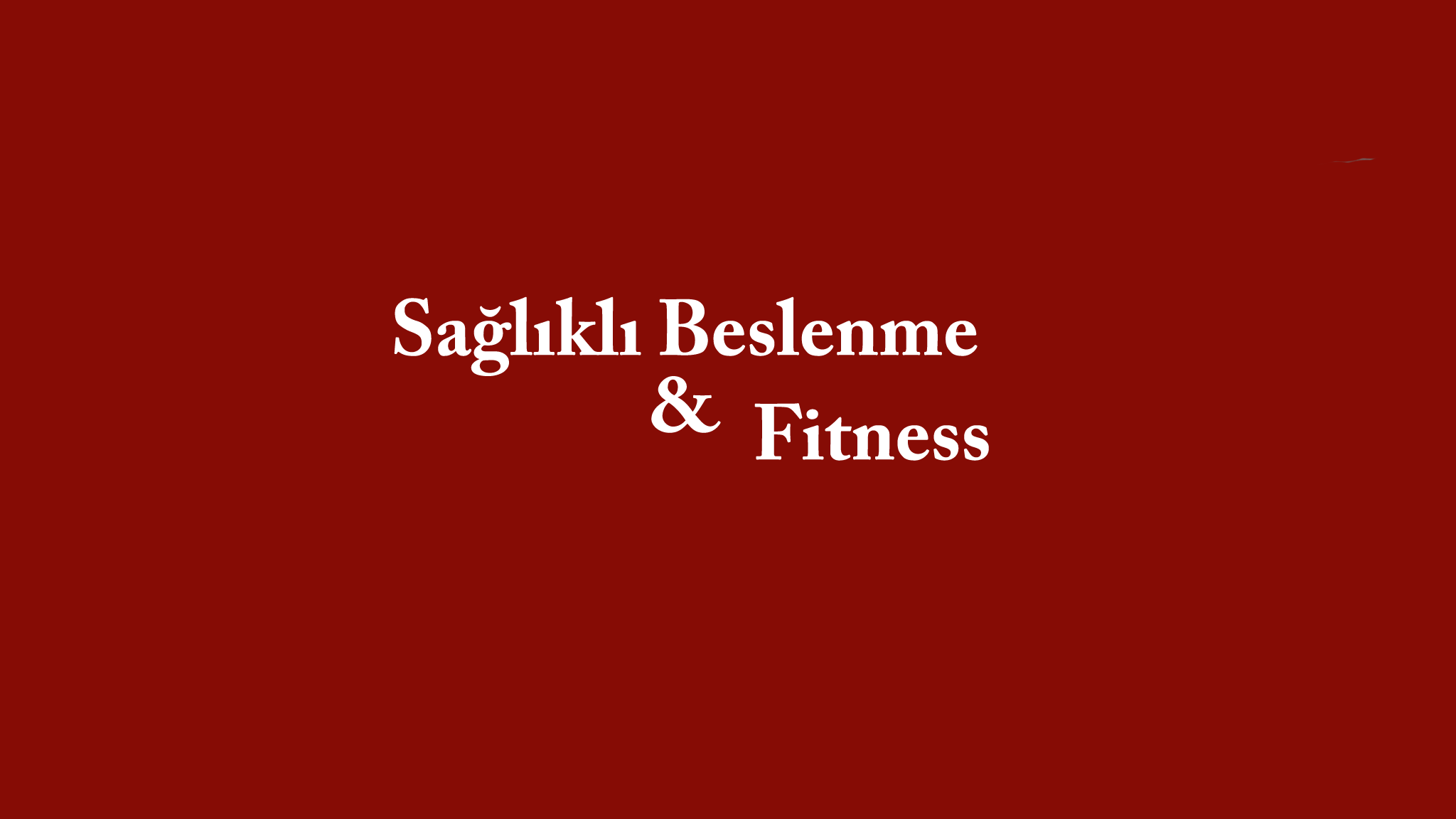 Sağlıklı Beslenme ve Fitness