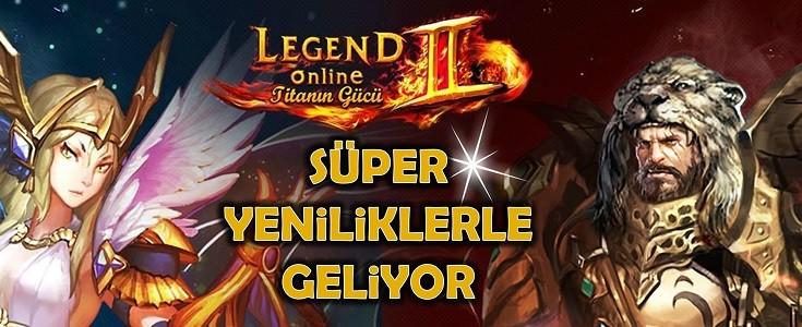 Legend Online 5.7 Sürümü Süper Yeniliklerle Geliyor
