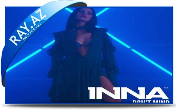 INNA - Don't Mind